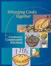 Winnipeg Cooks Together: A Handbook for Community Kitchens